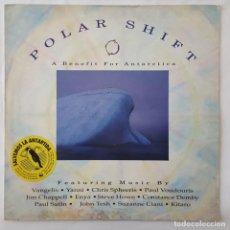 Discos de vinilo: LP / POLAR SHIFT / SALVEMOS LA ANTARTIDA (VANGELIS,YANNI,ENYA,SUZANE CIANI,KITARO, ETC...). Lote 152390962