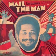 Discos de vinilo: KEN LAZARUS HAIL THE MAN SINGLE 1973 DISCO MUY BIEN CONSERVADO. Lote 152391330