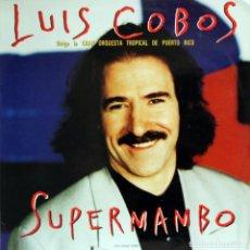 Discos de vinilo: LUIS COBOS / SUPERMAMBO (MAXI SINGLE) EPIC (1993). Lote 152394978