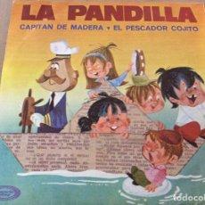 Discos de vinilo: LA PANDILLA. CAPITAN DE MADERA / EL PESCADOR COJITO. 1970.. Lote 152404554