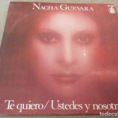 Discos de vinilo: NACHA GUEVARA. TE QUIERO / USTEDES Y NOSOTROS. HISPAVOX 1977.. Lote 152405998