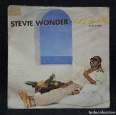 Discos de vinilo: STEVIE WONDER - GO HOME - SINGLE - ESPAÑA - TAMLA MOTOWN - 1985 - NO CORREOS. Lote 152426898