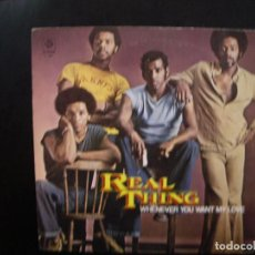 Discos de vinilo: REAL THING- WHENERVER YOU WANT MY LOVE. SINGLE.. Lote 152437298