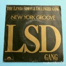 Discos de vinilo: THE LEWIS SIMON & DILLINGER GANG (SINGLE ED. FRANCESA 1982) THE LSD GANG - NEW YORK GROOVE (RARO). Lote 152448914
