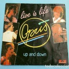 Discos de vinilo: OPUS (SINGLE ED. FRANCESA 1984) LIVE IS LIFE - UP AND DOWN . Lote 152449470