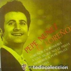 Discos de vinilo: PEPE NUÑEZ EL LOREÑO - LOREÑOS EN ROMERIA / A UNA MUJER NO LE PIDAS + 2 - EKIPO 1970. Lote 152467546