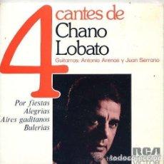 Discos de vinilo: CHANO LOBATO / POR FIESTAS / ALEGRIAS / AIRES GADITANOS / BULERIAS (EP 72) . Lote 152467986
