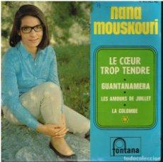 Discos de vinilo: NANA MOUSKOURI - LE COEUR TROP TENDRE / GUANTANAMERA / LES AMOURS DE JUILLET / LA COLOMBE EP FRANCIA. Lote 152468298