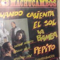 Discos de vinilo: LOS MACHUCAMBOS CUANDO CAL8ENTA SOL..EL SOL..LA BAMBA PEPITO. Lote 152469138