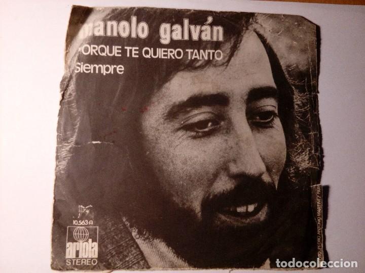 MANOLO GALVÁN PORQUE TE QUIERO TANTO SIEMPRE ARIOLA ESPAÑA 1972 PROD. JUAN PARDO (Música - Discos de Vinilo - Maxi Singles - Cantautores Españoles)