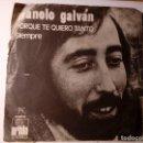 Discos de vinilo: MANOLO GALVÁN PORQUE TE QUIERO TANTO SIEMPRE ARIOLA ESPAÑA 1972 PROD. JUAN PARDO. Lote 152474834
