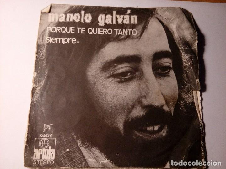 Discos de vinilo: Manolo Galván Porque te quiero tanto Siempre Ariola España 1972 Prod. Juan Pardo - Foto 2 - 152474834