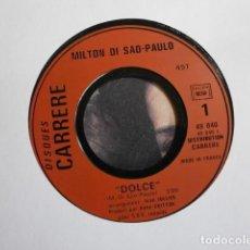 Discos de vinilo: MILTON DI SAO-PAULO (SINGLE ED. FRANCESA 1974) DOLCE - SANTA FEFEE. Lote 152476030