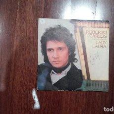 Discos de vinilo: ROBERTO CARLOS-LADY LAURA. Lote 152493290