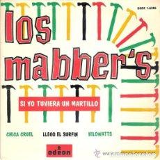 Discos de vinilo: LOS MABBER´: SI YO TUVIERA UN MARTILLO +CHICA CRUEL + LLEGÓ EL SURFIN + KILOWATS. Lote 152521558