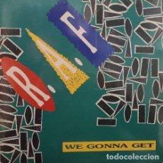 Discos de vinilo: R.A.F. EAF - WE GONNA GET - MAXI SINGLE DE VINILO EDICION ESPAÑOLA ITALO DISCO EUROBEAT. Lote 152534630