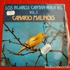 Disques de vinyle: LOS PAJAROS CANTAN PARA VD. (SINGLE 1974) CANARIO MALINOIS - CANTOS DE PAJAROS. Lote 152538178