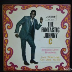 Discos de vinilo: THE FANTASTIC JOHNNY C - BOOGALOO DOWN BROADWAY / LOOK WHAT LOVE CAN MAKE YOU DO - SINGLE. Lote 152560902