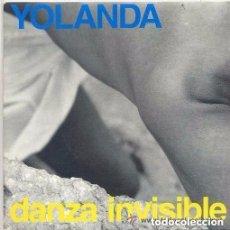 Discos de vinilo: DANZA INVISIBLE - YOLANDA - SINGLE TWINS SPAIN 1991. Lote 152562694