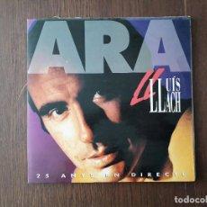 Discos de vinilo: DISCO VINILO DOBLE LP LLUIS LLACH, ARA. 25 ANYS EN DIRECTE. CON LETRAS EN EL INTERIOR AÑO 1992. Lote 152566426