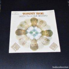 Discos de vinilo: TOMMY ROE--- DIZZY & THE YOU I NEED ---NUMERO UNO EN USA EN 1969--- HISPAVOX H-253 . Lote 152579118