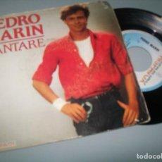 Discos de vinilo: PEDRO MARIN - CANTARE + NO NO LE CREAS ..SINGLE DE HISPAVOX 1981. Lote 152580678