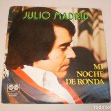 Discos de vinilo: SINGLE JULIO MADRID. MI NOCHE DE RONDA. TANTO TE QUIERO. AUVI 1981 SPAIN (DISCO PROBADO Y BIEN). Lote 152586502