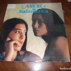 Discos de vinilo: AMOR EN SUDAMERICA - LP 1976 - EUROMUSIC. Lote 152647798