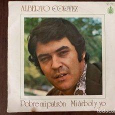 Discos de vinilo: ALBERTO CORTEZ ?– POBRE MI PATRÓN / MI ARBOL Y YO SELLO: HISPAVOX ?– HS 820 FORMATO: VINYL, 7 . Lote 152649598