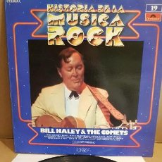 Discos de vinilo: BILL HALEY & THE COMETS / HISTORIA DE LA MÚSICA ROCK / 19 / LP - POLYDOR / MBC. ***/***. Lote 152678242