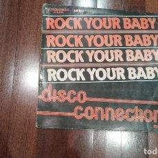 Discos de vinilo: DISCO CONNECTION-ROCK YOUR BABY.MAXI. Lote 152682402
