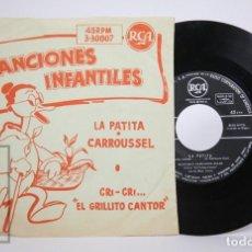 Discos de vinilo: DISCO SINGLE VINILO - CANCIONES INFANTILES. CRI-CRI EL GRILLITO CANTOR. LA PATITA / CARROUSSEL - RCA. Lote 152724030