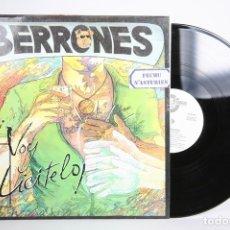 Discos de vinilo: DISCO LP DE VINILO - BERRONES ¡VOY DICITELO! - KM 444 - 1989 -. ENCARTE CON LETRAS. Lote 152729269
