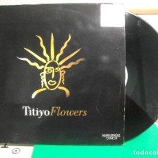 Discos de vinilo: TITIYO FLOWERS MAXI SPAIN 1990 PDELUXE. Lote 152832678