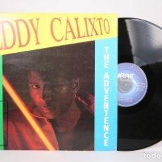 Discos de vinilo: DISCO MAXI SINGLE DE VINILO - EDDY CALIXTO / QUE MARCHA, THE ADVERTENCE - RAF RECORDS 1984. Lote 152879550