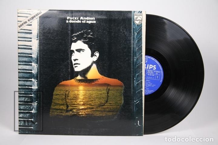 DISCO LP DE VINILO - PATXI ANDION / A DONDE EL AGUA - PHILIPS - AÑO 1973 - PORTADA ABIERTA (Música - Discos - LP Vinilo - Solistas Españoles de los 70 a la actualidad)