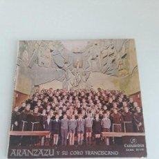 Discos de vinilo: ARANZAZU Y SU CORO FRANCISCANO - DISCO DE VINILO - 45 R.P.M. COLUMBIA - SAN SEBASTIÁN - 1965. Lote 152894714