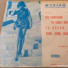 Discos de vinilo: MYRIAM. CON LA ORQUESTA FANTASÍA Y NARBO. POR COMPASION + 3. 1971 PROMOCIONAL.. Lote 153035594