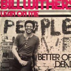 Discos de vinilo: BILL WITHERS LEAN ON ME SINGLE EXCELENTE CONSERVACION. Lote 153080414