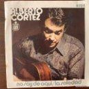 Discos de vinilo: ALBERTO CORTEZ – NO SOY DE AQUI / LA SOLEDAD SELLO: HISPAVOX – H 724, HISPAVOX – H-724 . Lote 153096070