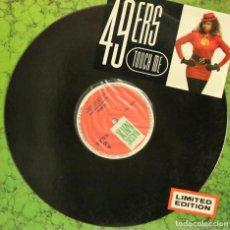 Discos de vinilo: 49 ERS / TOUCH ME (MX) 1990. Lote 153105230