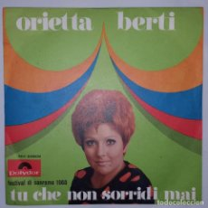Disques de vinyle: SINGLE / ORIETTA BERTI / TU CHE NON SORRIDI MAI / PER TUTTO IL BENE CHE MI VUOI / POLYDOR NH 59809. Lote 153126898