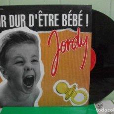 Discos de vinilo: JORDY - DUR DUR D´ÉTRE BEBE - FRANCE LP CBS 1992. Lote 153135194