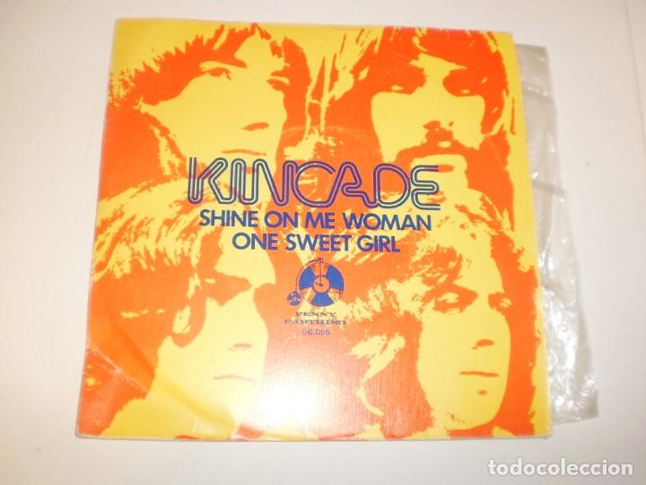 SINGLE KINCADE. SHINE ON ME WOMAN. ONE SWEET GIRL. PENNY 1974 SPAIN (PROBADO Y BIEN, SEMINUEVO) (Música - Discos - Singles Vinilo - Pop - Rock - Extranjero de los 70)