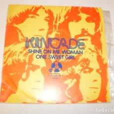 Discos de vinilo: SINGLE KINCADE. SHINE ON ME WOMAN. ONE SWEET GIRL. PENNY 1974 SPAIN (PROBADO Y BIEN, SEMINUEVO). Lote 153158226