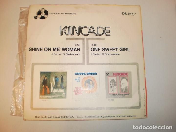 Discos de vinilo: single kincade. shine on me woman. one sweet girl. penny 1974 spain (probado y bien, seminuevo) - Foto 2 - 153158226