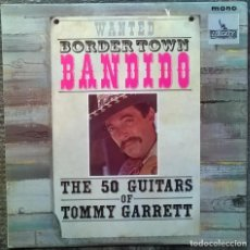 Discos de vinilo: THE 50 GUITARS OF TOMMY GARRETT. WANTED BORDERTOWN BANDIDO. LIBERTY, UK 1964 LP MONO LBY 1236. Lote 153167386