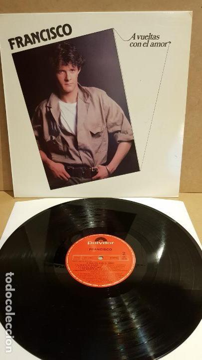 FRANCISCO / A VUELTAS CON EL AMOR / LP - POLYDOR - 1984 / MBC. ***/*** (Música - Discos - LP Vinilo - Solistas Españoles de los 70 a la actualidad)