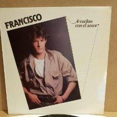Discos de vinilo: FRANCISCO / A VUELTAS CON EL AMOR / LP - POLYDOR - 1984 / MBC. ***/***. Lote 153182474