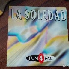 Dischi in vinile: FUN 4 ME-LA SOLEDAD.MAXI. Lote 153183530
